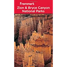 Frommer's Zion & Bryce Canyon National Parks