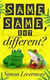 Same same, but different? by Simon Livermore