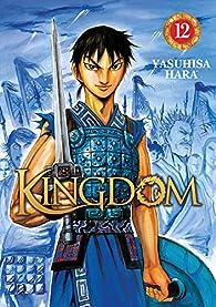 Kingdom, tome 12 par Yasuhisa Hara