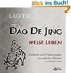 Dao De Jing / Tao Te King weise leben...