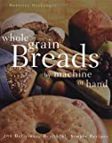 Whole Grain Breads by Machine or Hand