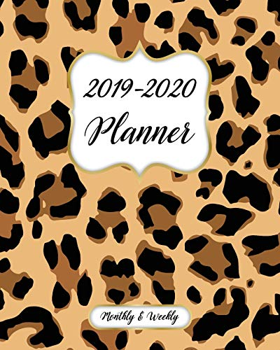 2019-2020 Monthly And Weekly Planner: Calendar, Organizer, Goals and Wish List + More | Monthly And Weekly Monday Start Academic Year Planner | July 2019 to June 2020 Record Book| Leopard Print Cover