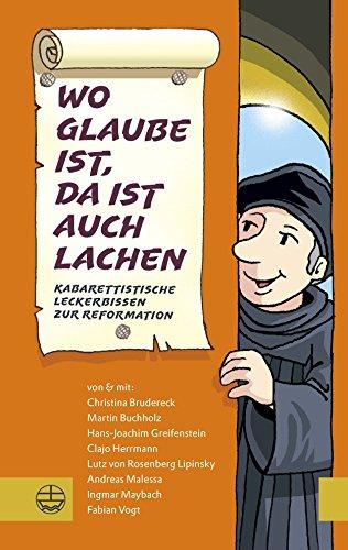 wo-glaube-ist-da-ist-auch-lachen-kabarettistische-leckerbissen-zur-reformation-german-edition