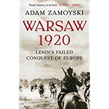 Warsaw 1920: Lenin's Failed Conquest of Europe
