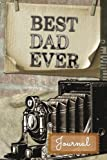Best Dad Ever Journal: Father's Day Journal Notebook for Dad, 200 Father's Quotes, Ruled 200 pages To Write In For Dads, Men, Grandad, Uncle, Boys, Lined/Ruled 6inx9in 200 pages: Volume 1 by Be Well Journals (2016-06-04)