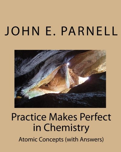 Practice Makes Perfect in Chemistry: Atomic Concepts (with Answers): Volume 1