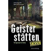 Geisterstätten Sachsen: Vergessene Orte