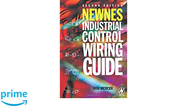 newnes industrial control wiring guide newnes practitioner amazon rh amazon co uk