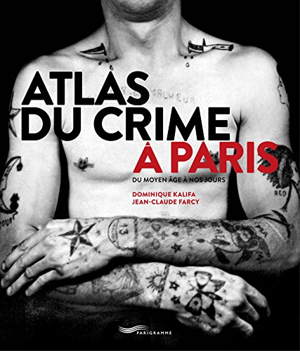 Atlas du crime à Paris par Dominique Kalifa