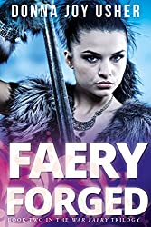Faery Forged (The War Faery Trilogy Book 2) (English Edition)