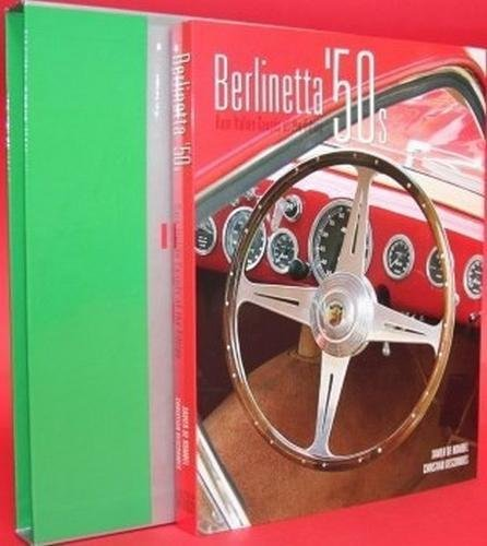 Berlinetta '50s: Rare Italian Coupes of the Fifties por Christian Descombes