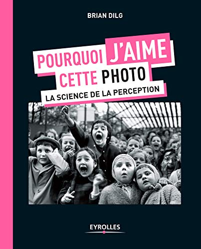 Pourquoi j'aime cette photo : La science de la perception