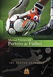 Image de Manual técnico del portero de fútbol (Deportes nº 14)