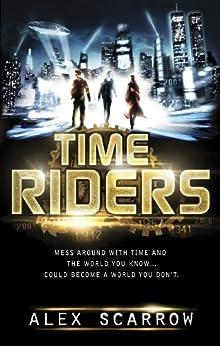 TimeRiders (Book 1) by [Scarrow, Alex]