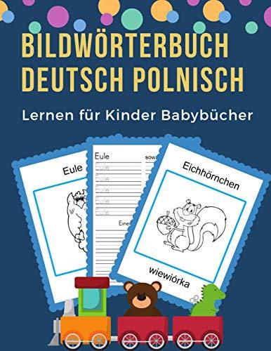 Bildwörterbuch Deutsch Polnisch Lernen für Kinder Babybücher: Easy 100 grundlegende Tierwörter-Kartenspiele in zweisprachigen Bildwörterbüchern. ... 1. Klasse, Anfänger (GermanPolish, Band 8)