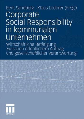 Corporate Social Responsibility in kommunalen Unternehmen: Wirtschaftliche Betätigung zwischen öffentlichem Auftrag und gesellschaftlicher Verantwortung (German Edition)