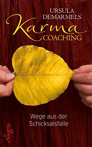 Karma-Coaching: Wege aus der Schicksalsfalle