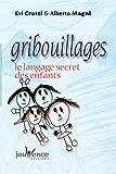 Gribouillages - Le langage secret des enfants