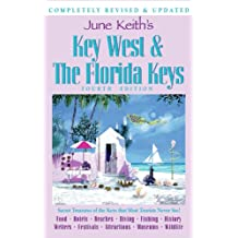 June Keith's Key West & the Florida Keys: Food Hotels Beaches Diving Fishing History Writers Festivals Attractions Museums Wildlife