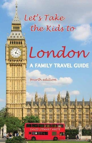 Let's Take The Kids To London por David Stewart White