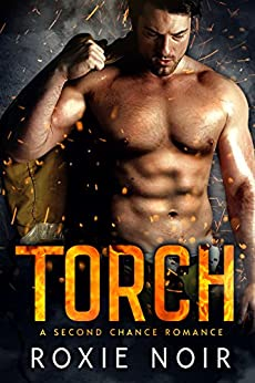 Torch: A Second Chance Romance by [Noir, Roxie]