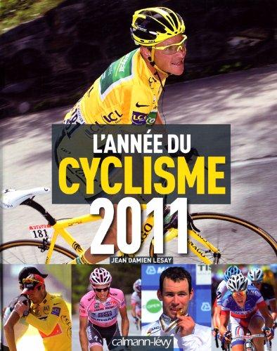 L'année du cyclisme 2011 - nº38 (Annuels-Siècles) por Jean Damien Lesay
