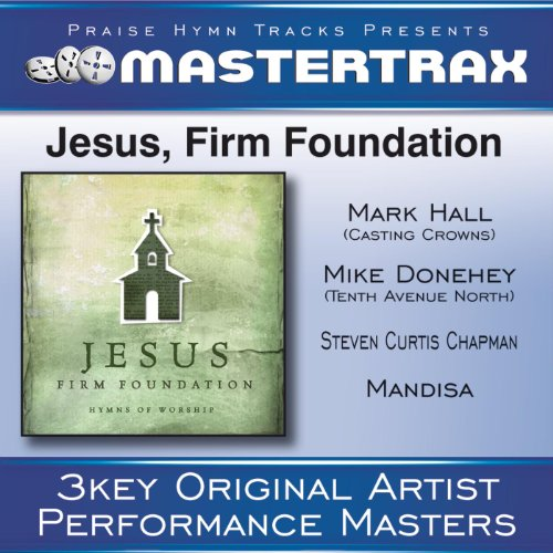 Jesus Firm Foundation High Without Background Vocals