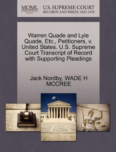 Warren Quade and Lyle Quade, Etc, Petitioners, v. United States. U.S. Supreme Court Transcript of Record with Supporting Pleadings