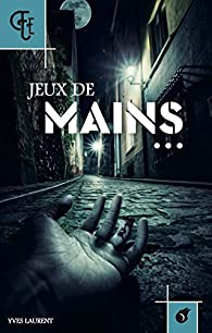 Jeux de mains... par Laurent (III)