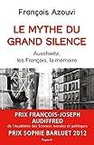 Le mythe du grand silence : Auschwitz, les Français, la mémoire (Divers Histoire) (French Edition)