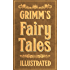 Grimm's Fairy Tales: Complete and Illustrated