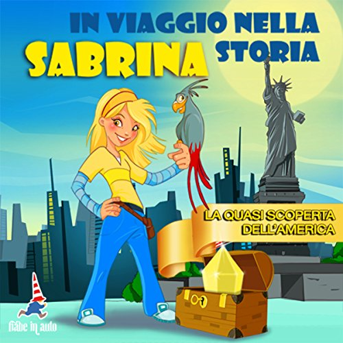 Sabrina e la quasi scoperta dell'America  Audiolibri