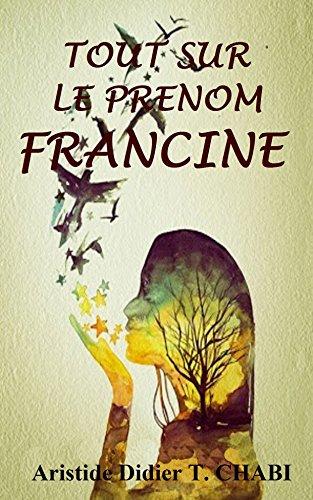 Tout sur le prenom Francine