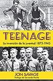 Teenage: La invención de la juventud, 1875-1945 (Otros Títulos)
