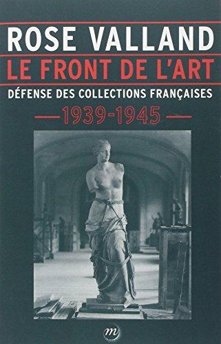 Le front de l'art : Défense des collections françaises, 1939-1945