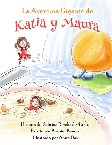 La Aventura Gigante de Katia y Maura por Sabrina Bendo