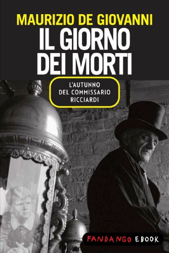 Il giorno dei morti - L'autunno del commissario Ricciardi di De Giovanni, Maurizio