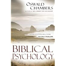 Biblical Psychology: Christ-Centered Solutions for Daily Problems (Oswald Chambers Library)