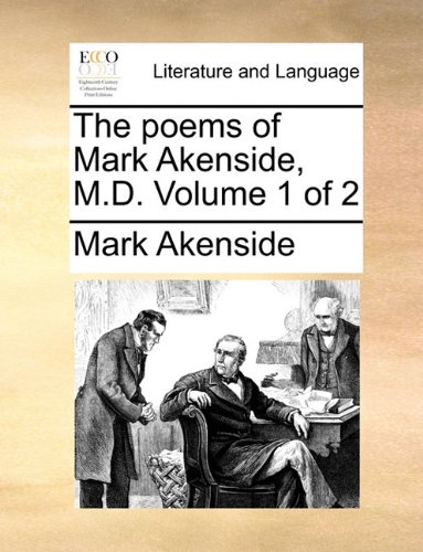 The poems of Mark Akenside, M.D.  Volume 1 of 2