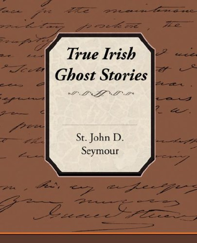 True Irish Ghost Stories Cover Image