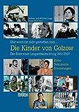Und wenn sie nicht gestorben sind ...  Die Kinder von Golzow: Das Ende einer Langzeitbeobachtung 1961-2007 - Barbara Junge, Winfried Junge