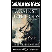 Against the Gods: The Remarkable Story of Risk by Peter L. Bernstein (1997-12-31)