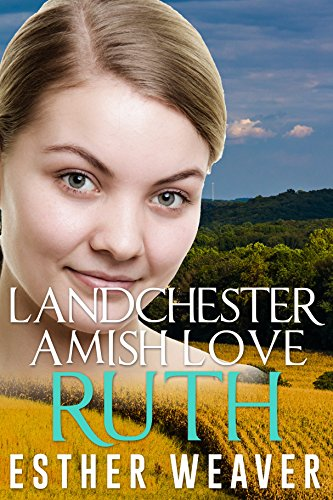 Landchester Amish Love Ruth Romance Series Book 2