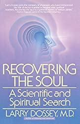 Recovering the Soul: A Scientific and Spiritual Approach by Larry Dossey (1989-11-01)