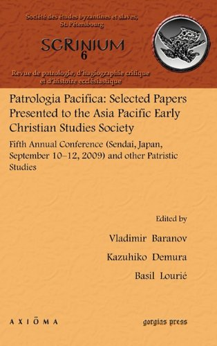 Patrologia Pacifica: Selected Papers Presented to the Asia Pacific Early Christian Studies Society (Scrinium: Revue De Patrologie, D'hagiographie Critique Et D'histoire Ecclesiastique, Band 6) (Oriental Black Und White Paper)