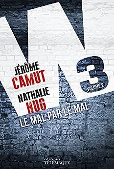 W3 Le Mal par le Mal par [Camut, Jerôme, Hug, Nathalie]