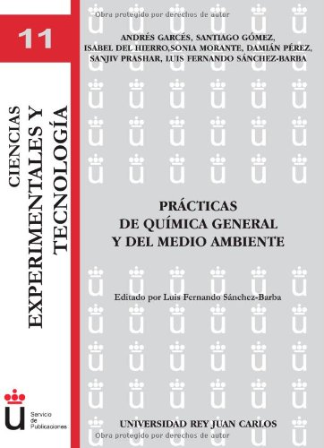 Prácticas De Química General Y Del Medio Ambiente (Colección Ciencias Experimentales y Tecnología) por Andrés Garcés