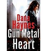 [( Gun Metal Heart By Haynes, Dana ( Author ) Hardcover Aug - 2014)] Hardcover