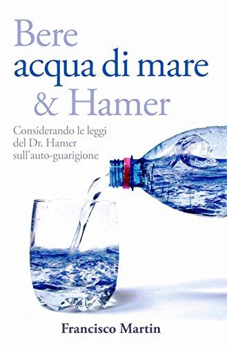 Bere acqua di mare e hamer. considerando le leggi del dr. hamer sull'autoguarigione
