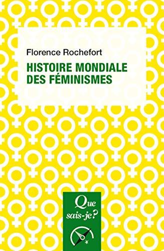 Histoire des féministes: « Que sais-je ? » n° 4048 par Florence Rochefort